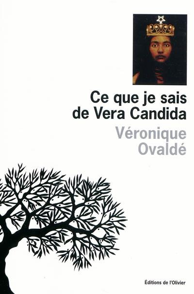 Ce que je sais de Vera Candida | Ovaldé, Véronique (1972-....). Auteur