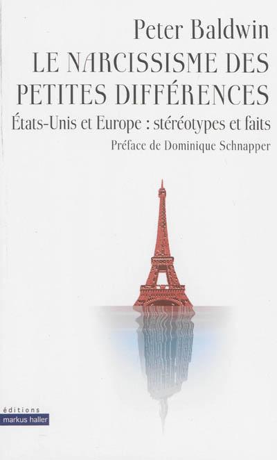 Le narcissisme des petites différences : Etats-Unis et Europe : stéréotypes et faits