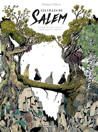 Les Filles de Salem : comment nous avons condamné nos enfants | Gilbert, Thomas (1983-....)
