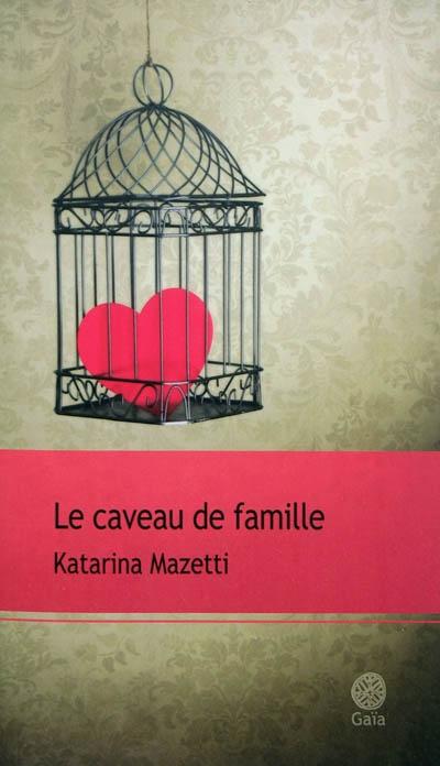 caveau de famille (Le) | Mazetti, Katarina. Auteur