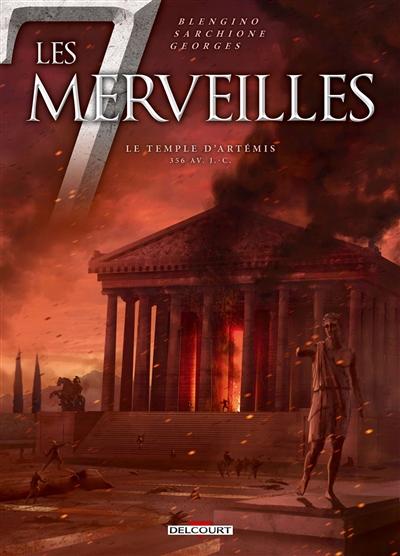 Les 7 merveilles. Vol. 4. Le temple d'Artémis : 356 av. J.-C.