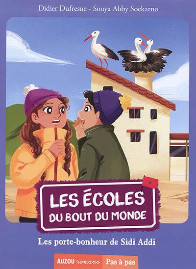 Les écoles du bout du monde. Vol. 8. Les porte-bonheur de Sidi Addi