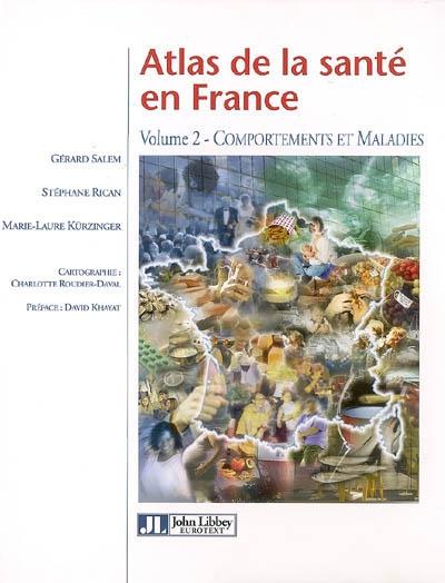 Atlas de la santé en France. Vol. 2. Comportements et maladies
