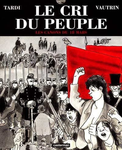 Les canons du 18 mars / adapt. et dessin de Tardi   Tardi, Jacques (1946-....). Illustrateur