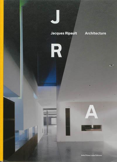 JRA : Jacques Ripault Architecture | Andreu, Sylvie. Auteur