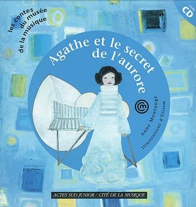 Agathe et le secret de l'aurore | Montange, Anne. 9990