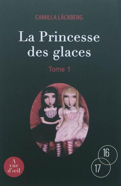 princesse des glaces (La). 1 | Läckberg, Camilla (1974-....). Auteur