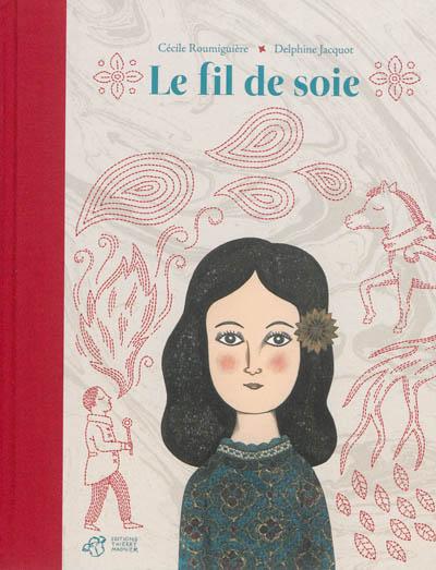 Le fil de soie   Cécile Roumiguière. Auteur
