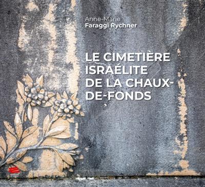 Le cimetière israélite de La Chaux-de-Fonds