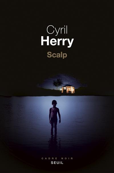 Scalp   Herry, Cyril (1970-....). Auteur