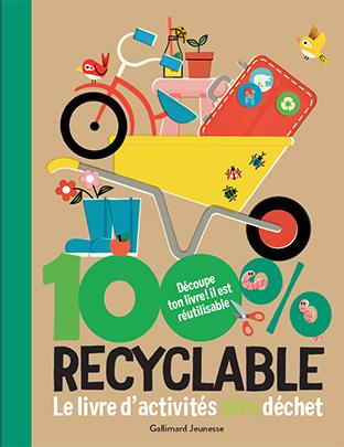 100 % recyclable : le livre d'activités zéro déchet