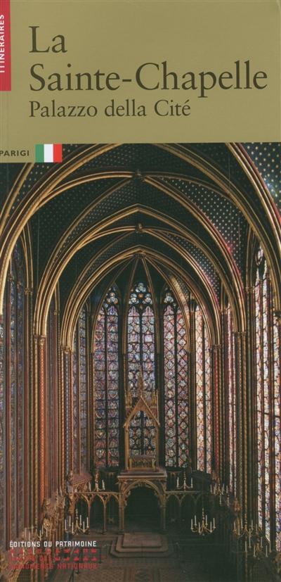 La Sainte-Chapelle : Palais de la Cité, Parigi