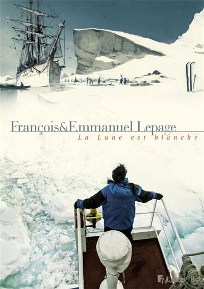 La Lune est blanche / récit, dessin et couleurs Emmanuel Lepage | Lepage, Emmanuel (1966-....). Auteur