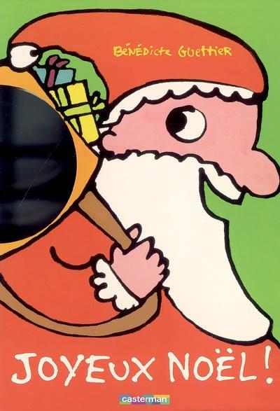Joyeux Noël !   Guettier, Bénédicte (1962-....). Auteur
