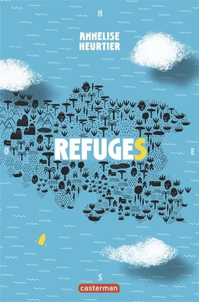 Refuges | Heurtier, Annelise. Auteur