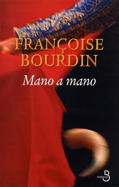 Mano a mano : roman / Françoise Bourdin | Bourdin, Françoise (1952-....). Auteur