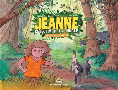 Jeanne, détective de la jungle : premières enquêtes