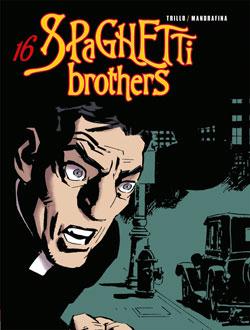 Spaghetti brothers. Vol. 16