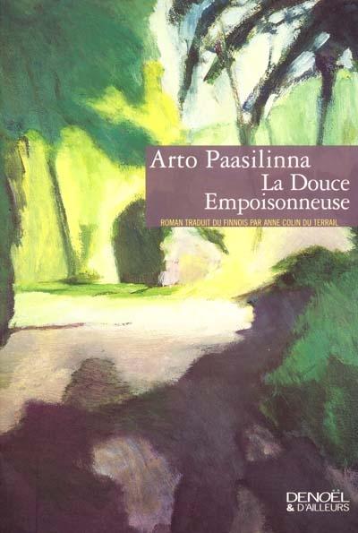 La douce empoisonneuse / Arto Paasilinna | Paasilinna, Arto (1942-....). Auteur