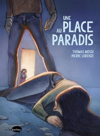 Une place au paradis | Mosdi, Thomas. Scénariste