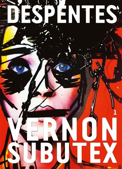 Vernon Subutex. 1 | Despentes, Virginie. Auteur