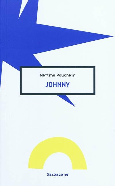 Johnny / Martine Pouchain   Pouchain, Martine. Auteur