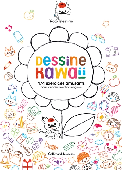 Dessine kawaïï : 474 modèles pour tout dessiner trop mignon / Yooco Takashima | Takashima, Yooco. Auteur