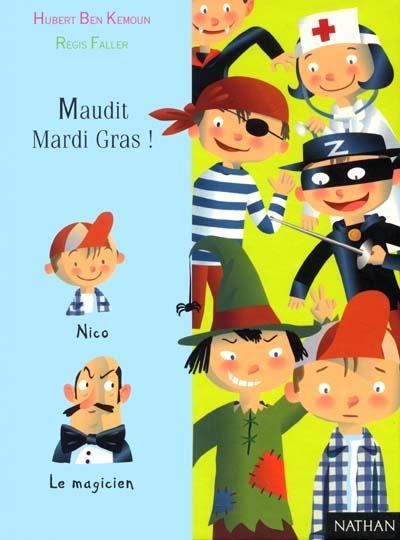 Maudit Mardi gras ! / Hubert Ben Kemoun | Ben Kemoun, Hubert (1958-....). Auteur