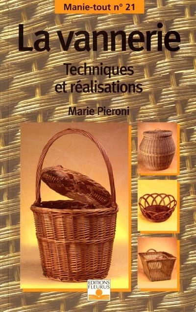 La vannerie : techniques et réalisations | Marie Pieroni. Auteur