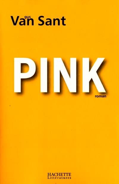 Pink   Gus Van Sant (1952-....). Auteur