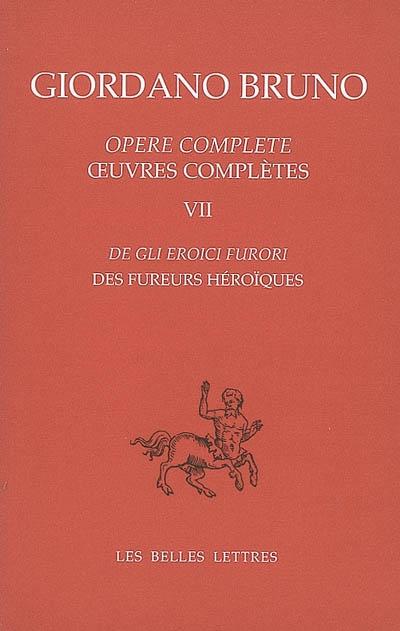 Des fureurs héroïques / Giordano Bruno | Bruno, Giordano (1548-1600). Auteur