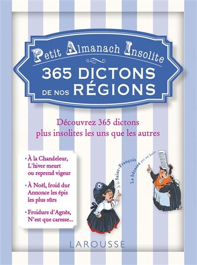 365 dictons de nos régions : petit almanach insolite