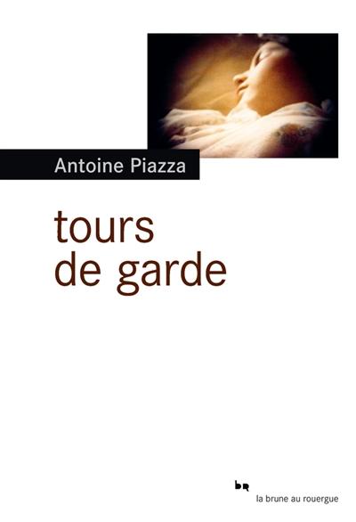 Tours de garde | Piazza, Antoine (1957-....). Auteur