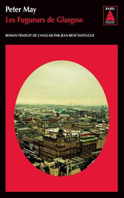 Les fugueurs de Glasgow | May, Peter (1951-....) - romancier. Auteur