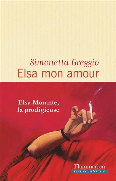 Elsa mon amour : roman / Simonetta Greggio | Greggio, Simonetta (1961-....). Auteur