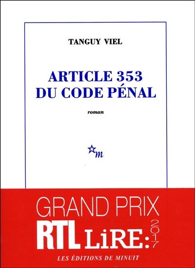 Article 353 du code pénal / Tanguy Viel | Viel, Tanguy (1973-....). Auteur