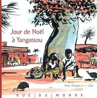 Jour de Noël à Yangassou / une histoire d'Yves Pinguilly   Pinguilly, Yves (1944-....). Auteur
