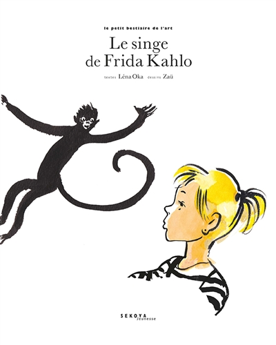 Le singe de Frida Kahlo / textes Léna Oka   Oka, Léna (1988-....). Auteur