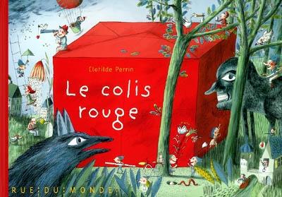 Le Colis rouge / Clotilde Perrin | Perrin, Clotilde (1977-....). Auteur. Illustrateur
