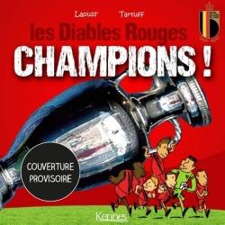 Les Diables rouges. Champions !