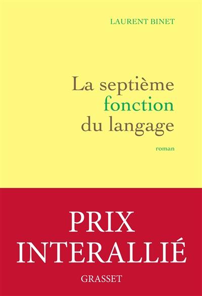La septième fonction du langage | Binet, Laurent (1972-....). Auteur