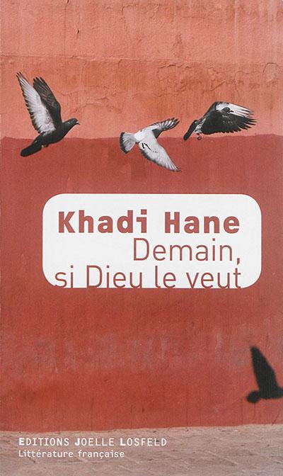 Demain, si Dieu le veut : roman / Khadi Hane | Hane, Khadi (1962-....). Auteur