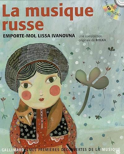 La musique russe : emporte-moi, Lissa Ivanovna |