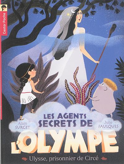 Les agents secrets de l'Olympe. Vol. 4. Ulysse, prisonnier de Circé