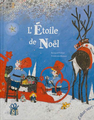 L'étoile de Noël   Bernard Villiot. Auteur