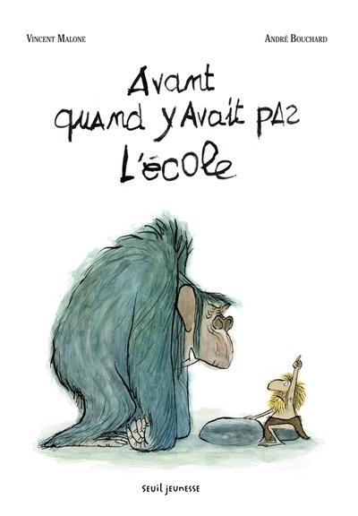 Avant, quand y avait pas l'école / Vincent Malone, André Bouchard | Malone, Vincent (1958-....). Auteur