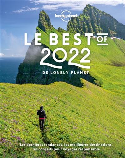 Le best of 2022 de Lonely Planet : les dernières tendances, les meilleures destinations, les conseils pour voyager responsable