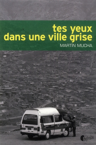 Tes yeux dans une ville grise / Martin Mucha | Mucha, Martin (1977-....). Auteur