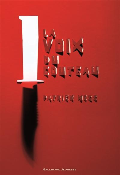 voix du couteau (La) | Ness, Patrick (1971-....). Auteur