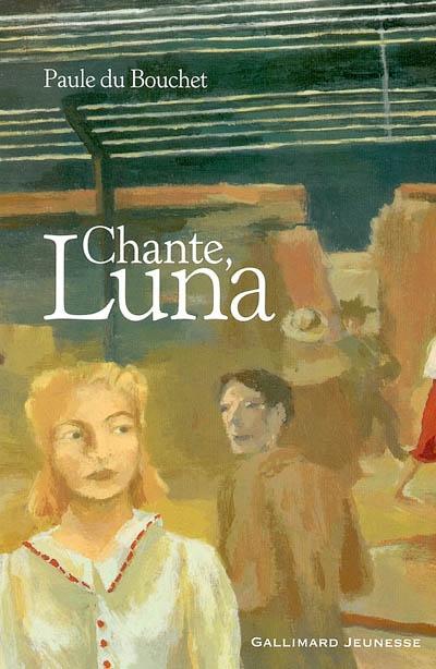 Chante, Luna / Paule Du Bouchet | Du Bouchet, Paule (1951-....). Auteur